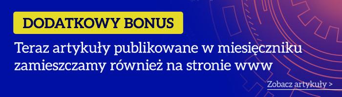 Bonus: Teraz artykuły publikowane w miesięczniku  zamieszczamy również na stronie www