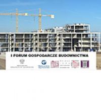 I Forum Gospodarcze Budownictwa